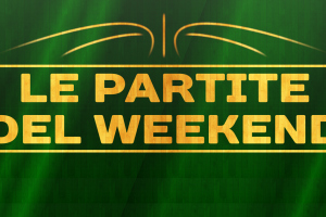 LE PARTITE DEL WEEKEND